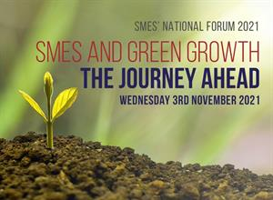 SMEs National Forum 2021, to tackle the Journey Ahead for SMEs in the context of Green Growth